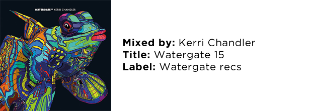 Kerri-Chandler-Watergate-15-hundmusic-compiled