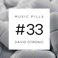 MUSIC PILLS #33: DAVID GTRONIC