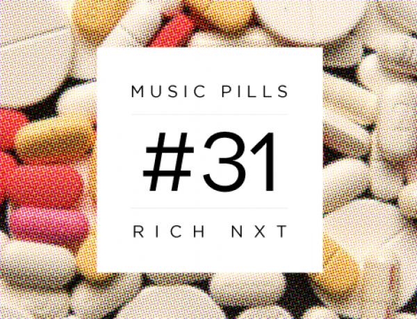 Music Pills #31: Rich NxT