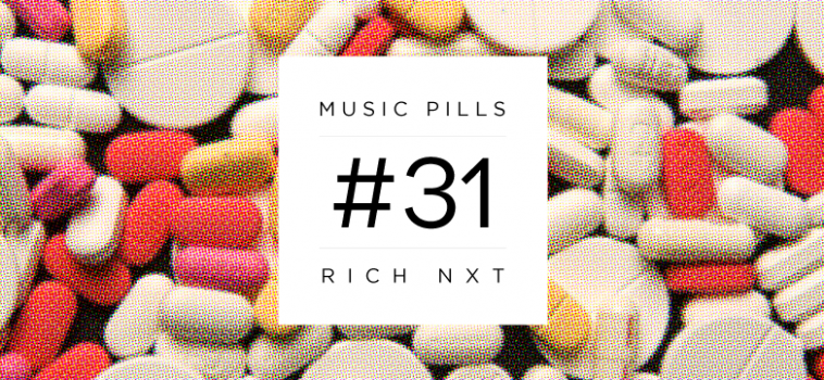 Music Pills #31: Rich NxT