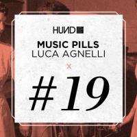 MUSIC PILLS #19: LUCA AGNELLI