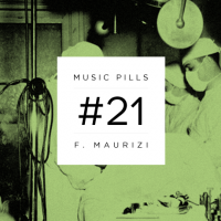 MUSIC PILLS #21: FABRIZIO MAURIZI