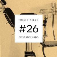 Music Pills #26: Cristian Viviano