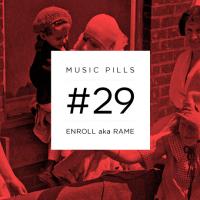Music Pills #29: ENROLL a.k.a RAME