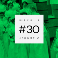 Music Pills #30: Jerome.C