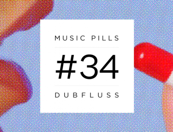 MUSIC PILLS 34: DUBFLUSS [HUND RECORDS, SLEEPLESS]