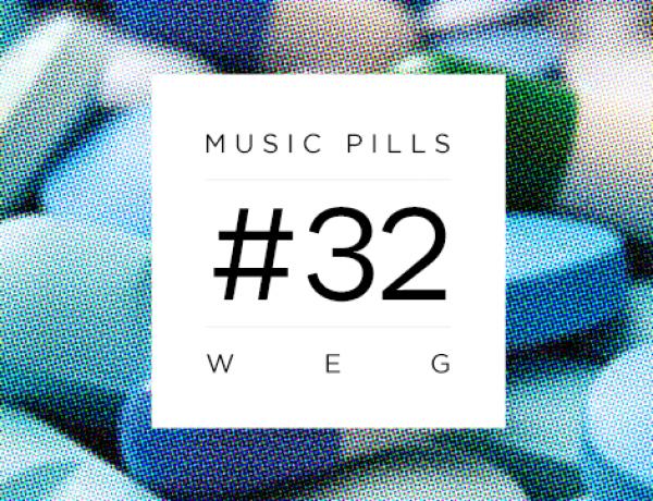 MUSIC PILLS #32: WEG