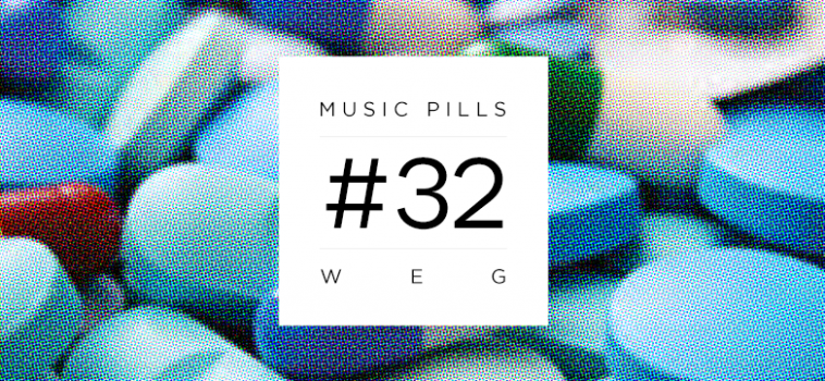 MUSIC PILLS #32: WEG