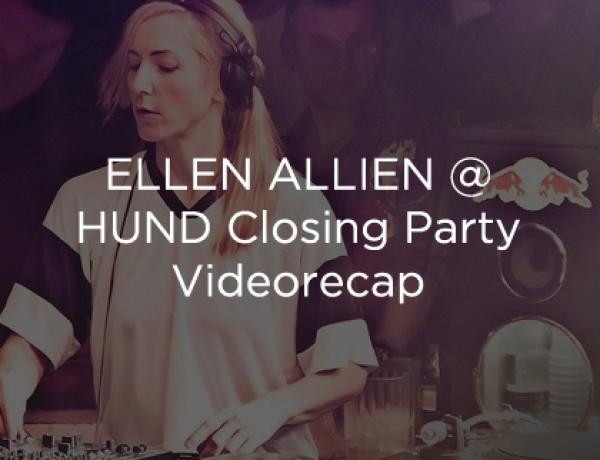 ELLEN ALLIEN @ HUND – VIDEORECAP