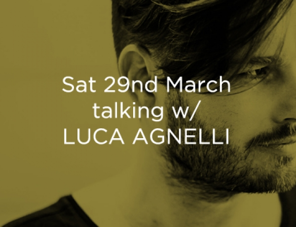 TALKING WITH LUCA AGNELLI